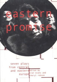 Eastern Promise (Seven Plays From Central and Eastern Europe) by Sian Evans, Cheryl Robson, 9780951587799