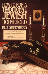 How to Run a Traditional Jewish Household by Blu Greenberg, 9780671602703