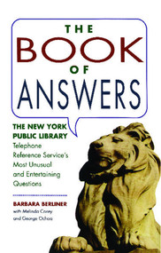 Book of Answers (The New York Public Library Telephone Reference Service's Most Unusual and Enter) by Barbara Berliner, 9780671761929