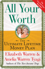 All Your Worth (The Ultimate Lifetime Money Plan) by Elizabeth Warren, Amelia Warren Tyagi, 9780743269889