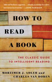 How to Read a Book by Mortimer J. Adler, Charles Van Doren, 9780671212094