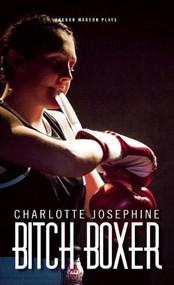 Bitch Boxer by Charlotte Josephine, 9781849434775