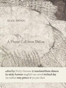 A Phone Call from Dalian (Selected Poems of Han Dong) by Dong Han, Nicky Harman, 9780983297017