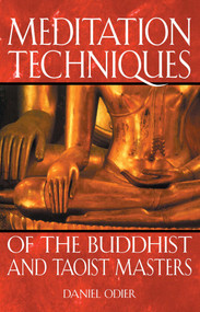 Meditation Techniques of the Buddhist and Taoist Masters by Daniel Odier, 9780892819676