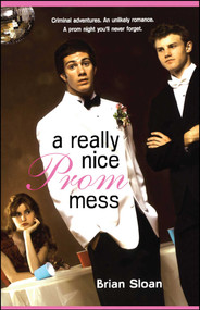 A Really Nice Prom Mess by Brian Sloan, 9781416953890