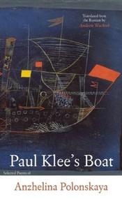 Paul Klee's Boat by Anzhelina Polonskaya, Andrew Wachtel, 9780983297079
