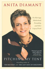 Pitching My Tent (On Marriage, Motherhood, Friendship, and Other Leaps of Faith) by Anita Diamant, 9780743246170