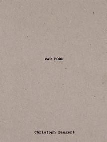 War Porn by Christoph Bangert, 9783868284973