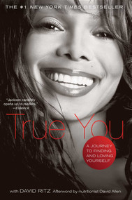 True You (A Journey to Finding and Loving Yourself) by Janet Jackson, David Ritz, Karen Hunter, 9781416587378