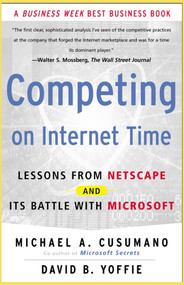 Competing On Internet Time (Lessons From Netscape And Its Battle With Microsoft) by Michael A. Cusumano, David B. Yoffie, 9780684863450