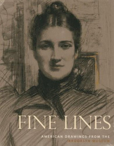 Fine Lines (American Drawings from the Brooklyn Museum) by Karen A. Sherry, Caroline Gillaspie, Caitlin Jenkins, 9781907804144
