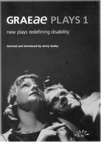 Graeae Plays 1 (New Plays Redefining Disability) by Jenny Sealey, 9780953675760