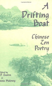 A Drifting Boat (Chinese Zen Poetry) by J.P. Seaton, Dennis Maloney, 9781877727375