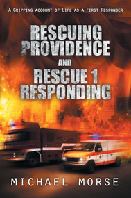 Rescuing Providence and Rescue 1 Responding by Michael  Morse, 9781618687999