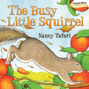 The Busy Little Squirrel by Nancy Tafuri, Nancy Tafuri, 9781442407213