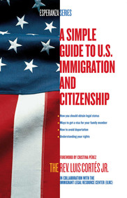 A Simple Guide to U.S. Immigration and Citizenship by Luis Cortes, Cristina Pérez, 9780743294492