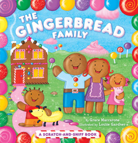 The Gingerbread Family (A Scratch-and-Sniff Book) by Grace Maccarone, Louise Gardner, 9781442406780