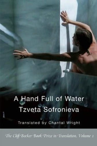 A Hand Full of Water by Tzveta Sofronieva, Chantal Wright, 9781935210375