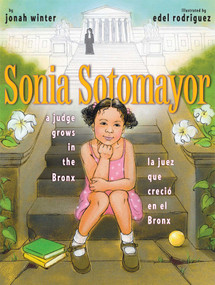 Sonia Sotomayor (A Judge Grows in the Bronx/La juez que creció en el Bronx) by Jonah Winter, Edel Rodriguez, 9781442403031
