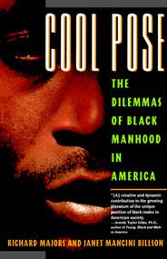 Cool Pose (The Dilemma of Black Manhood in America) by Richard Majors, Janet  Mancini Billson, 9780671865726