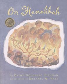 On Hanukkah by Cathy Goldberg Fishman, Melanie W. Hall, 9780689845796
