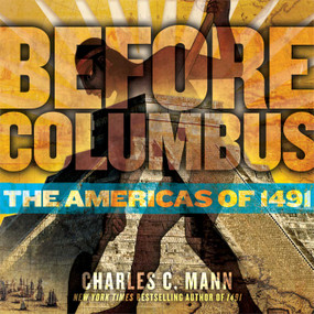 Before Columbus (The Americas of 1491) by Charles C. Mann, 9781416949008