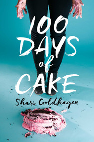 100 Days of Cake by Shari Goldhagen, 9781481448567