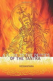 A Guide to the Deities of the Tantra by Vessantara (Tony McMahon), 9781899579853