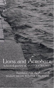 Lions and Acrobats by Anatoly Naiman, Frank Reeve, Margo Shohl Rosen, 9780939010820