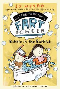 Bubble in the Bathtub by Jo Nesbo, Mike Lowery, Tara F. Chace, 9781416979753