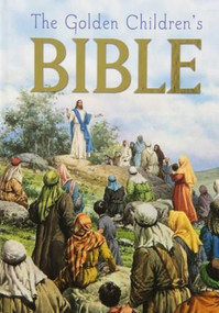 The Golden Children's Bible by Golden Books, Jose Miralles, 9780307165206