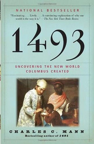 1493 (Uncovering the New World Columbus Created) - 9780307278241 by Charles C. Mann, 9780307278241