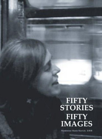 Fifty Stories Fifty Images by Madeleine Marie Slavick, 9789881521750