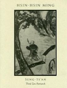 Hsin-Hsin Ming (Verses on the Faith-Mind) (Miniature Edition) by Gyoskusei Jikihara, Richard B. Clark, 9781893996144