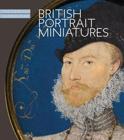 British Portrait Miniatures (The Cleveland Museum of Art) by Cory Korkow, 9781907804236