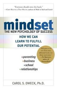 Mindset (The New Psychology of Success) by Carol S. Dweck, 9780345472328