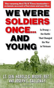 We Were Soldiers Once...and Young (Ia Drang - The Battle That Changed the War in Vietnam) by Lt. General Ha Moore, Joseph Galloway, 9780345472649