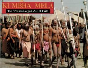 Khumba Mela (The World's Largest Act of Faith) by Mandala Publishing, 9781886069602