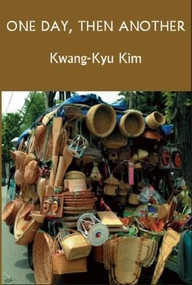 One Day, Then Another by Kwang Ku Kim, Young-shil Cho, 9781935210542