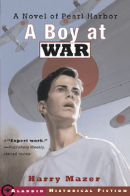 A Boy at War (A Novel of Pearl Harbor) by Harry Mazer, 9780689841606