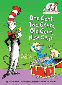 One Cent, Two Cents, Old Cent, New Cent (All About Money) by Bonnie Worth, Aristides Ruiz, 9780375828812