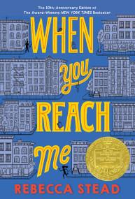 When You Reach Me ((Newbery Medal Winner)) by Rebecca Stead, 9780375850868