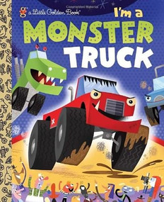 I'm a Monster Truck by Dennis R. Shealy, Bob Staake, 9780375861321