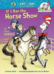 If I Ran the Horse Show (All About Horses) by Bonnie Worth, Aristides Ruiz, Joe Mathieu, 9780375866838