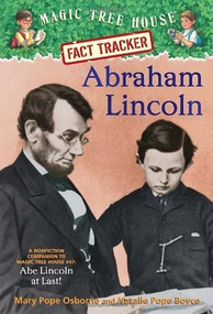 Abraham Lincoln (A Nonfiction Companion to Magic Tree House Merlin Mission #19: Abe Lincoln at Last) by Mary Pope Osborne, Natalie Pope Boyce, Sal Murdocca, 9780375870248
