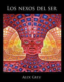Los nexos del ser by Alex Grey, Allyson Grey, 9781620553916