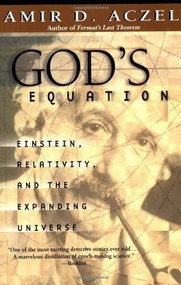 God's Equation (Einstein, Relativity, and the Expanding Universe) by Amir D. Aczel, 9780385334853