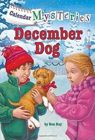 Calendar Mysteries #12: December Dog by Ron Roy, John Steven Gurney, 9780385371681