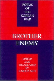 Brother Enemy (Poems of the Korean War) by Ji-moon Suh, James A. Perkins, 9781893996205