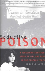 Seductive Poison (A Jonestown Survivor's Story of Life and Death in the Peoples Temple) by Deborah Layton, 9780385489843